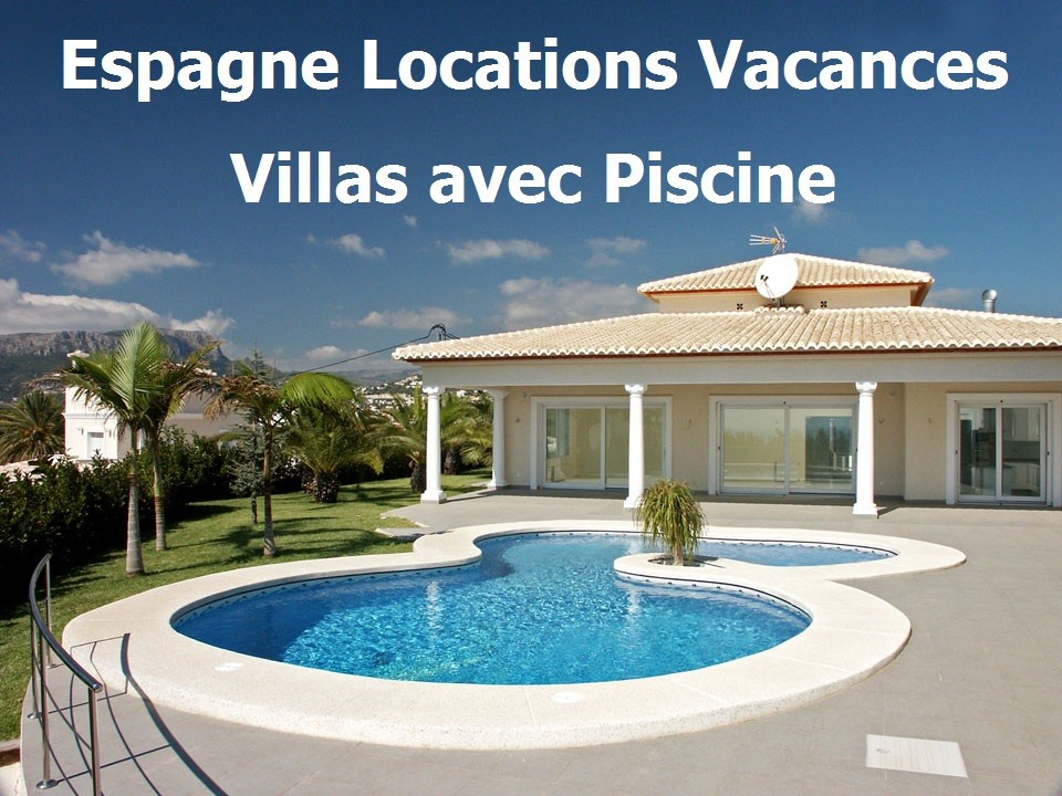 Location villa avec piscine espagne